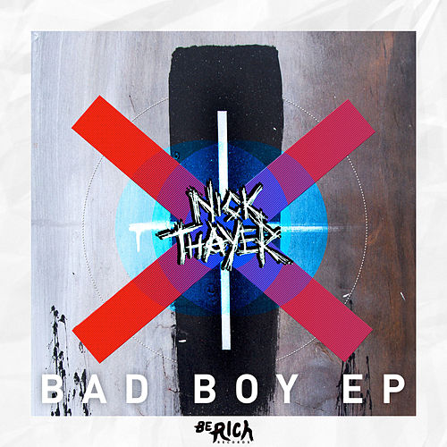 Bad Boy EP by Nick Thayer