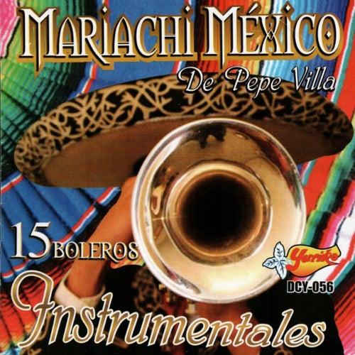 15 Boleros Instrumentales by Mariachi Mexico De Pepe Villa