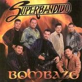 La Bomba Bombazo by Banda Superbandido