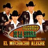 El Muchacho Alegre by Los Alegres De La Sierra