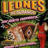 Que Bonita Chaparrita by Los Leones de Durango