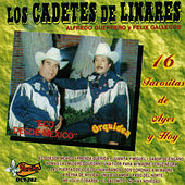 16 Favoritas De Ayer Y Hoy by Los Cadetes De Linares