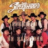 Corridos De Bandidos by Banda Superbandido