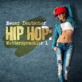 Neuer Deutscher Hip Hop: Muttersprachler 1 von Various Artists