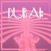 Dubai: Best Lounge Music, Vol. 3 by Various Artists