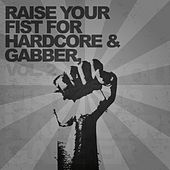 Raise Your Fist for Hardcore & Gabber, Vol. 2 by Various Artists