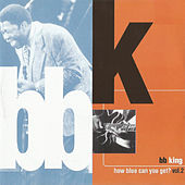 How Blue Can You Get? Vol. 2 by B.B. King