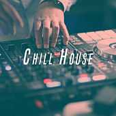Chill House by Various Artists