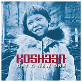 Get a New One von Kosheen