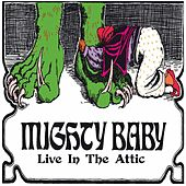 Live In The Attic von Mighty Baby
