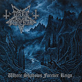 Where Shadows Forever Reign by Dark Funeral