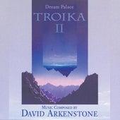 Troika II: Dream Palace by Troika