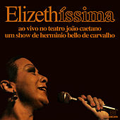 Elizethíssima (Ao Vivo) von Elizeth Cardoso
