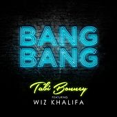 Bang Bang (feat Wiz Khalifa) - Single by Tabi Bonney