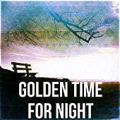 Golden Time for Night – Sweet Dreams with Soothing Music, Music for Restful Sleep, Sounds of Silence by Sleep Meditation Dream Catcher
