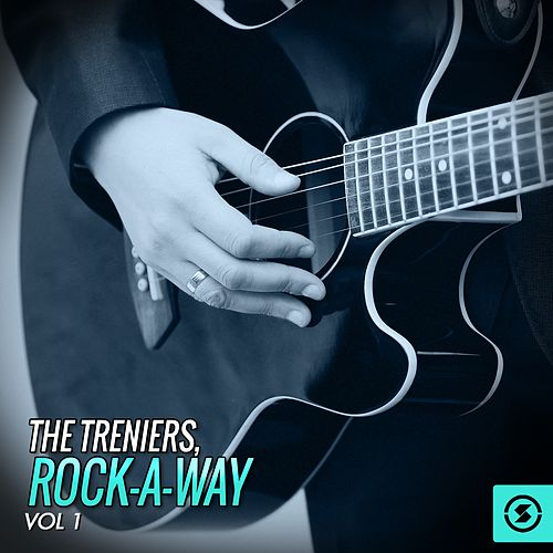 The Treniers: Rock-a-Way, Vol. 1 by The Treniers