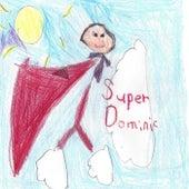 Super Dominic by Mr. Steve