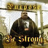 Be Strong de Purpose