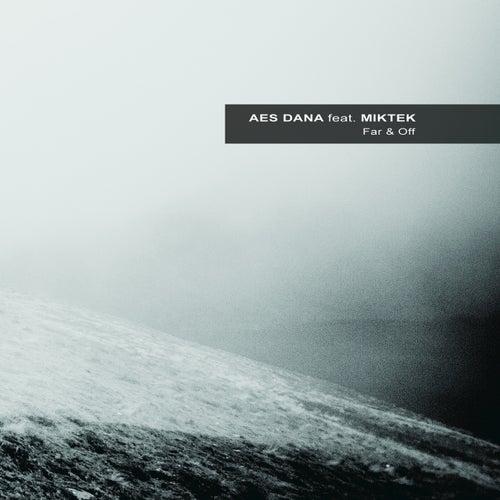 Far & Off (feat. Miktek) by Aes Dana