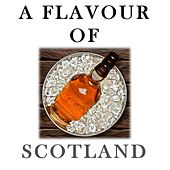 A Flavour of Scotland di Various Artists