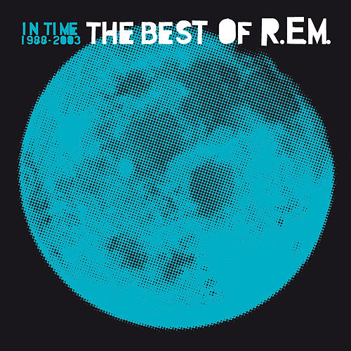 In Time: The Best Of R.E.M. 1988-2003 de R.E.M.