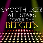 Smooth Jazz All Stars Cover the Bee Gees de Smooth Jazz Allstars