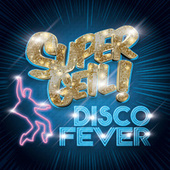 Supergeil! - Disco Fever von Various Artists