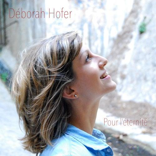 Pour l'éternité by Deborah Hofer