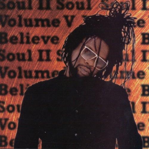 Volume V - Believe by Soul II Soul