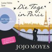 Die Tage in Paris (Ungekürzte Lesung) von Jojo Moyes