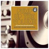 Pump up The, Vol. - Electro House Selection, Vol. 4 de Various Artists