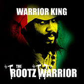 The Rootz Warrior by Warrior King