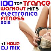 100 Top Trance Workout Hits Electronica Fitness 2016 + 1 Hr DJ Mix by Various Artists