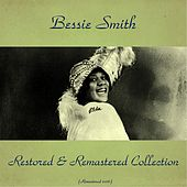 Bessie Smith Restored & Remastered Collection (All Tracks Remastered 2016) von Bessie Smith