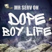 Dope Boy Life (Radio Edit) von Mr. Serv-On