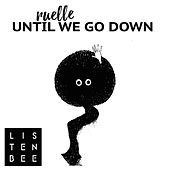 Until We Go Down (feat. Ruelle) van Listenbee