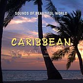 Ocean Waves: Caribbean (Nature Sounds for Relaxation, Meditation, Healing & Sleep) by Sounds of Beautiful World