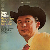 Another Bridge to Burn by Ray Price