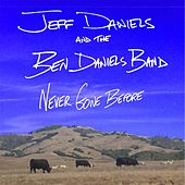 Never Gone Before by Jeff Daniels