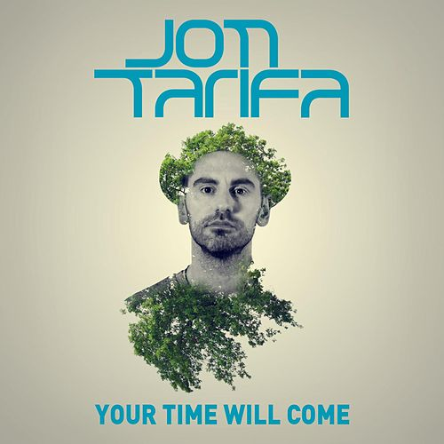 Your Time Will Come by Jon Tarifa