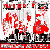 Down In The Ghetto Mixtape (Mixed By DJ Child) von Various Artists