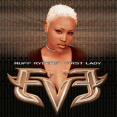 Let There Be Eve...Ruff Ryders' First Lady by Eve