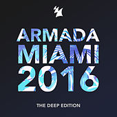 Armada Miami 2016 (The Deep Edition) von Various Artists