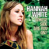 Whose Side Are You On? de Hannah White