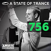A State Of Trance Episode 756 by Various Artists