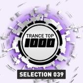 Trance Top 1000 Selection, Vol. 39 von Various Artists