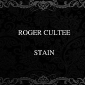 Stain by Roger Cultee