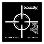 Accelerated Sequences, Vol. 4: Speedside Of Techno - EP by Various Artists