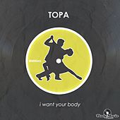 I Want Your Body de Topa