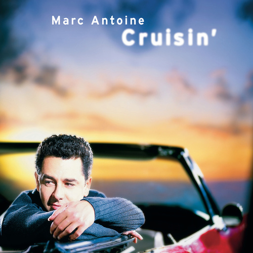 Cruisin' by Marc Antoine